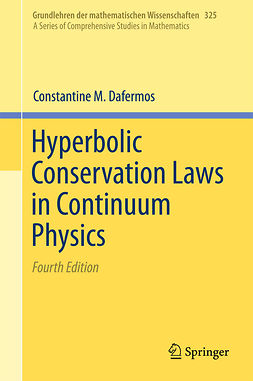 Dafermos, Constantine M. - Hyperbolic Conservation Laws in Continuum Physics, e-kirja