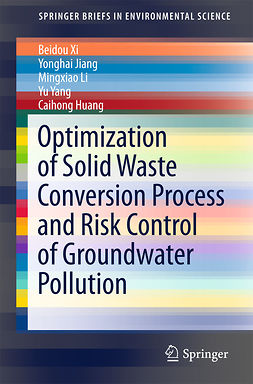 Huang, Caihong - Optimization of Solid Waste Conversion Process and Risk Control of Groundwater Pollution, ebook