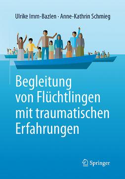 Imm-Bazlen, Ulrike - Begleitung von Flüchtlingen mit traumatischen Erfahrungen, e-bok