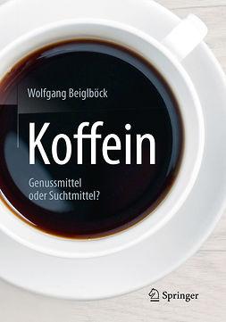 Beiglböck, Wolfgang - Koffein, ebook