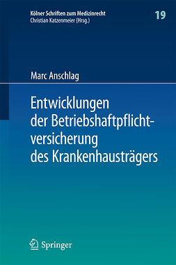 Anschlag, Marc - Entwicklungen der Betriebshaftpflichtversicherung des Krankenhausträgers, ebook