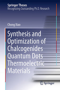 Xiao, Chong - Synthesis and Optimization of Chalcogenides Quantum Dots Thermoelectric Materials, ebook