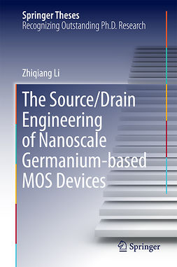Li, Zhiqiang - The Source/Drain Engineering of Nanoscale Germanium-based MOS Devices, e-bok