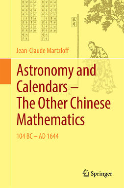 Martzloff, Jean-Claude - Astronomy and Calendars – The Other Chinese Mathematics, ebook