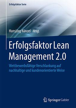 Künzel, Hansjörg - Erfolgsfaktor Lean Management 2.0, ebook