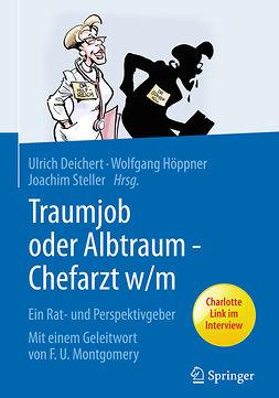 Deichert, Ulrich - Traumjob oder Albtraum – Chefarzt m/w, ebook