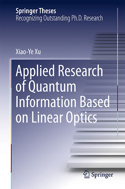 Xu, Xiao-Ye - Applied Research of Quantum Information Based on Linear Optics, ebook