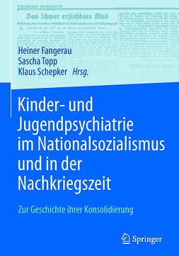 Fangerau, Heiner - Kinder- und Jugendpsychiatrie im Nationalsozialismus und in der Nachkriegszeit, ebook