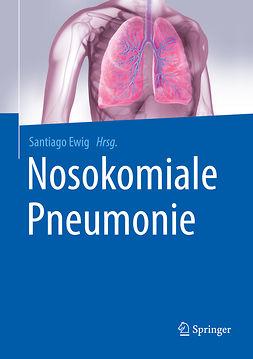 Ewig, Santiago - Nosokomiale Pneumonie, ebook