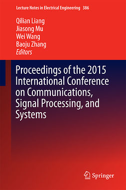 Liang, Qilian - Proceedings of the 2015 International Conference on Communications, Signal Processing, and Systems, e-kirja