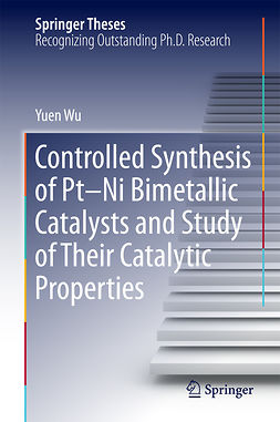 Wu, Yuen - Controlled Synthesis of Pt-Ni Bimetallic Catalysts and Study of Their Catalytic Properties, ebook