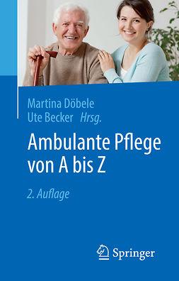 Becker, Ute - Ambulante Pflege von A bis Z, ebook