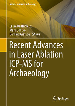 Dussubieux, Laure - Recent Advances in Laser Ablation ICP-MS for Archaeology, ebook