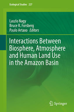 Artaxo, Paulo - Interactions Between Biosphere, Atmosphere and Human Land Use in the Amazon Basin, e-bok