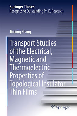 Zhang, Jinsong - Transport Studies of the Electrical, Magnetic and Thermoelectric properties of Topological Insulator Thin Films, ebook
