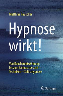 Rauscher, Matthias - Hypnose wirkt!, ebook