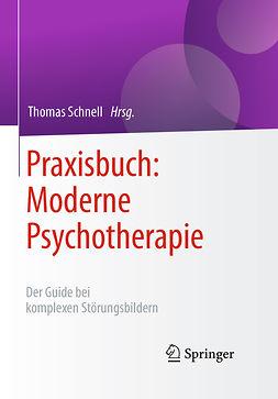 Schnell, Thomas - Praxisbuch: Moderne Psychotherapie, ebook