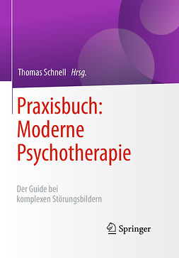 Schnell, Thomas - Praxisbuch: Moderne Psychotherapie, e-bok
