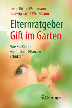 Ritter-Weilemann, Irene - Elternratgeber Gift im Garten, ebook