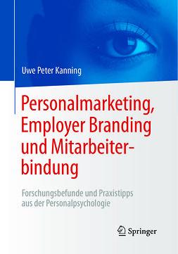 Kanning, Uwe Peter - Personalmarketing, Employer Branding und Mitarbeiterbindung, ebook