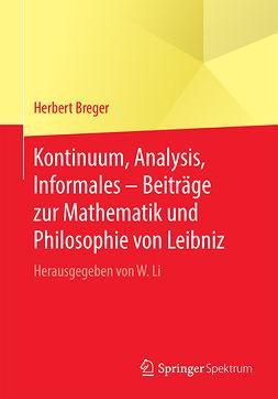 Breger, Herbert - Kontinuum, Analysis, Informales – Beiträge zur Mathematik und Philosophie von Leibniz, e-kirja