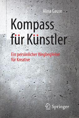 Gause, Alina - Kompass für Künstler, e-bok