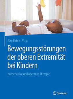 Bahm, Jörg - Bewegungsstörungen der oberen Extremität bei Kindern, e-bok