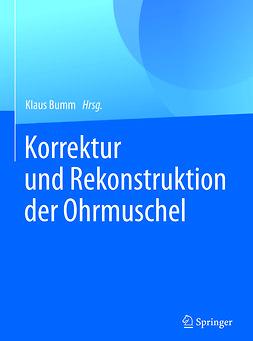 Bumm, Klaus - Korrektur und Rekonstruktion der Ohrmuschel, ebook