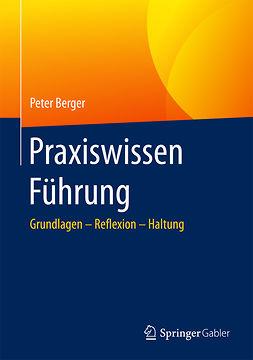 Berger, Peter - Praxiswissen Führung, ebook
