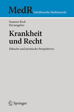 Beck, Susanne - Krankheit und Recht, e-kirja