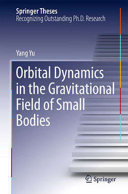 Yu, Yang - Orbital Dynamics in the Gravitational Field of Small Bodies, ebook