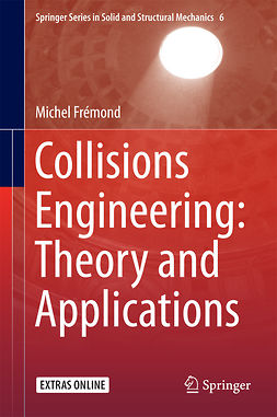 Frémond, Michel - Collisions Engineering: Theory and Applications, ebook