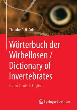Cole, Theodor C. H. - Wörterbuch der Wirbellosen / Dictionary of Invertebrates, ebook