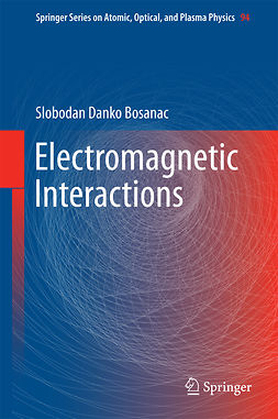 Bosanac, Slobodan Danko - Electromagnetic Interactions, ebook