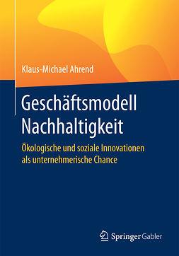 Ahrend, Klaus-Michael - Geschäftsmodell Nachhaltigkeit, ebook