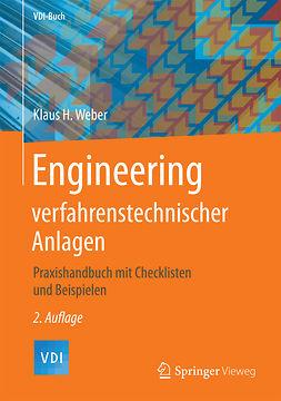 Weber, Klaus H. - Engineering verfahrenstechnischer Anlagen, ebook