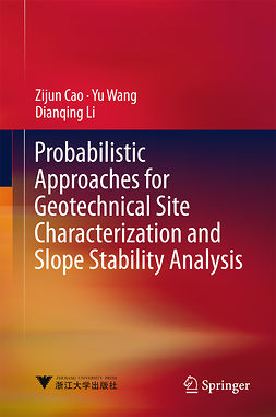 Cao, Zijun - Probabilistic Approaches for Geotechnical Site Characterization and Slope Stability Analysis, e-kirja