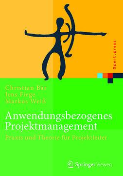 Bär, Christian - Anwendungsbezogenes Projektmanagement, ebook