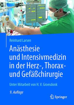 Larsen, Reinhard - Anästhesie und Intensivmedizin in der Herz-, Thorax- und Gefäßchirurgie, ebook