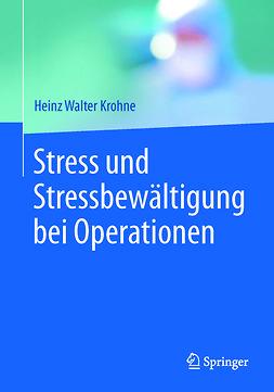 Krohne, Heinz Walter - Stress und Stressbewältigung bei Operationen, ebook
