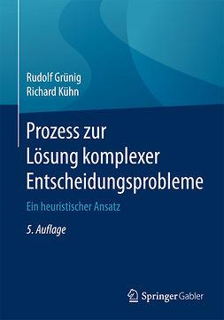 Grünig, Rudolf - Prozess zur Lösung komplexer Entscheidungsprobleme, ebook