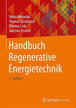 Fischer, Joachim - Handbuch Regenerative Energietechnik, ebook