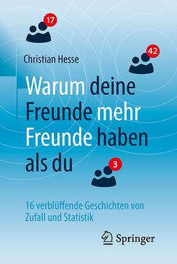 Hesse, Christian H. - Warum deine Freunde mehr Freunde haben als du, ebook