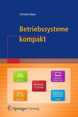 Baun, Christian - Betriebssysteme kompakt, ebook