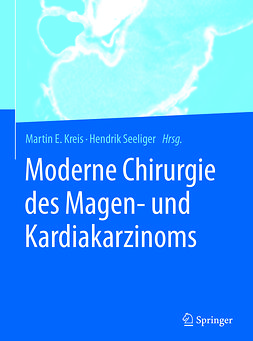 Kreis, Martin E. - Moderne Chirurgie des Magen- und Kardiakarzinoms, ebook