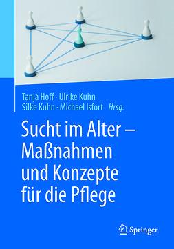 Hoff, Tanja - Sucht im Alter – Maßnahmen und Konzepte für die Pflege, ebook