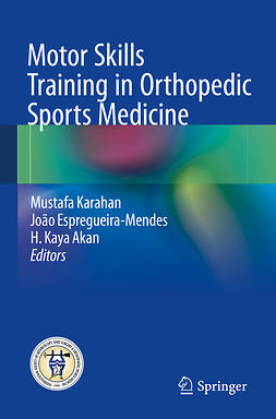 Akan, H. Kaya - Motor Skills Training in Orthopedic Sports Medicine, e-bok
