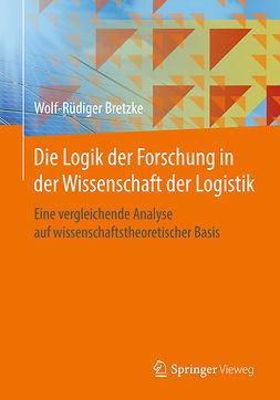 Bretzke, Wolf-Rüdiger - Die Logik der Forschung in der Wissenschaft der Logistik, ebook
