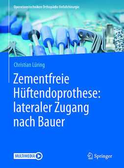 Lüring, Christian - Zementfreie Hüftendoprothese: lateraler Zugang nach Bauer, ebook