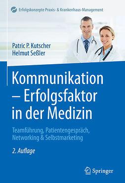 Kutscher, Patric P. - Kommunikation – Erfolgsfaktor in der Medizin, ebook